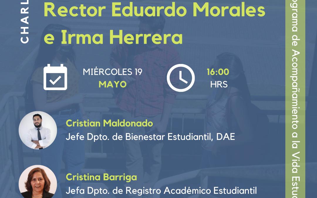 ¡Inscríbete!: Charla Becas Rector Eduardo Morales e Irma Herrera