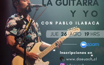 Pablo Ilabaca abre segunda temporada de ciclo «La Guitarra y Yo»